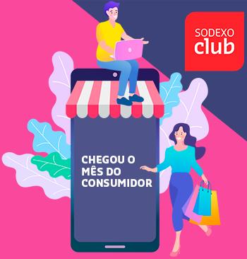 Comemore o mês do consumidor no Sodexo Club